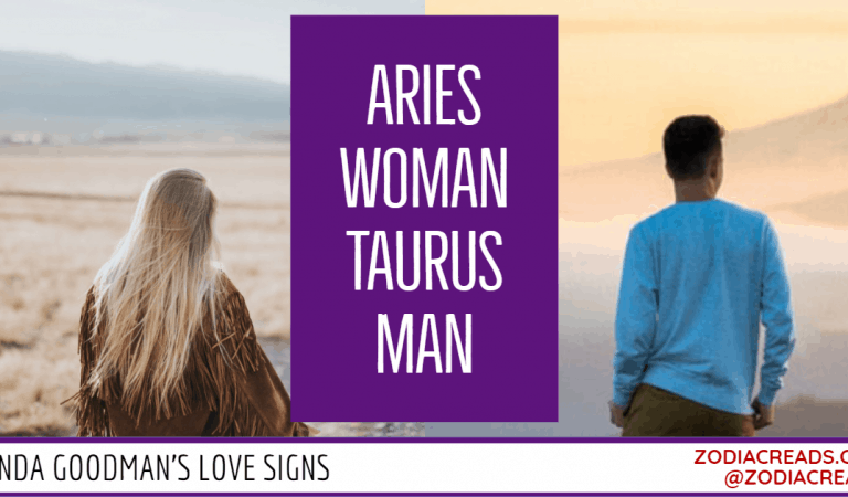 Aries Woman and Taurus Man Compatibility From Linda Goodman's Love Signs