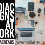 Zodiac signs at work Zodiacreads