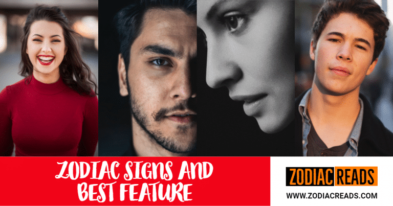 Zodiac signs and best feature Zodiacreads