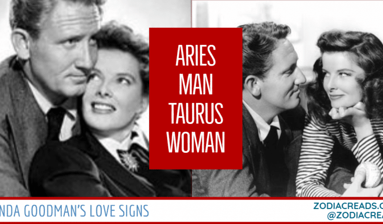 Aries Man and Taurus Woman Compatibility From Linda Goodman's Love Signs