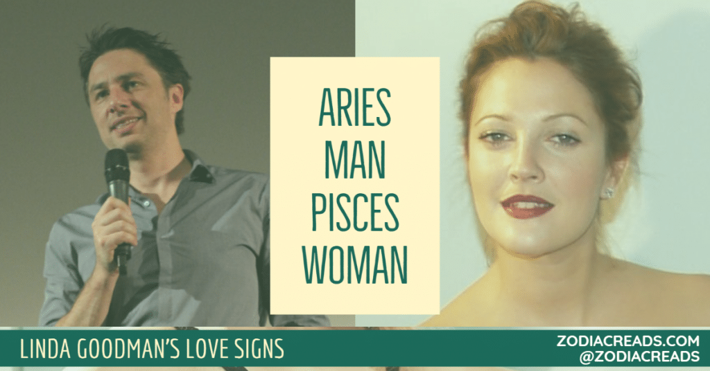 Aries Man Pisces Woman Compatibility LINDA GOODMAN ZODIACREADS