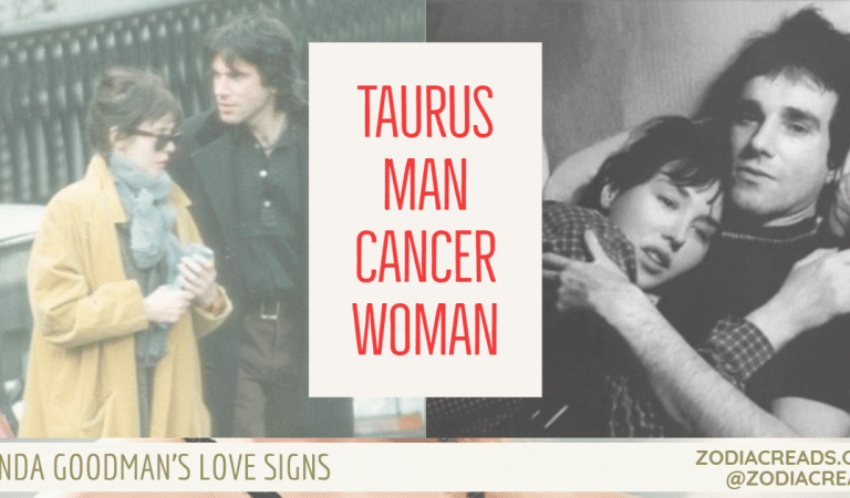 Taurus Man and Cancer Woman Compatibility From Linda Goodman's Love Signs