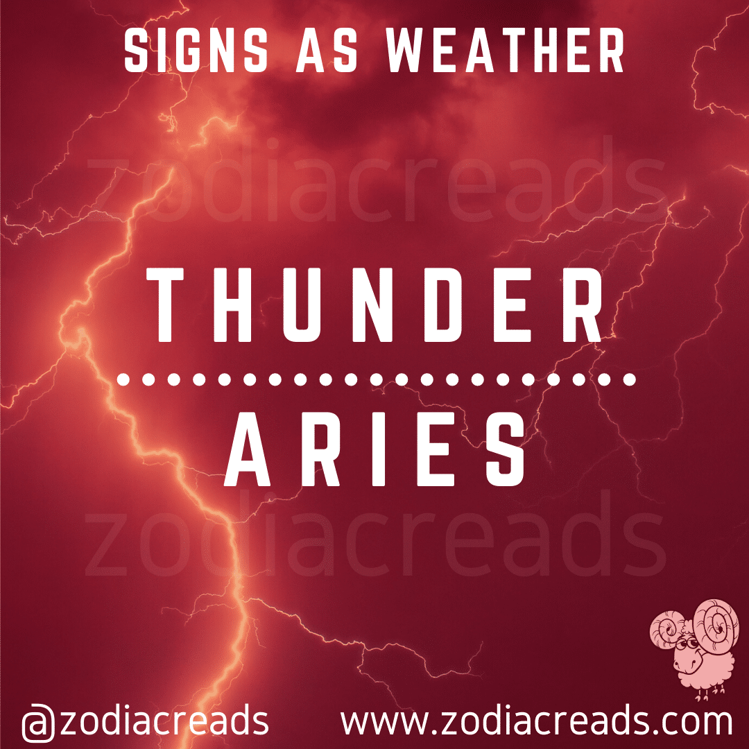 1 ARIES AS THUNDER Signs as Weather Zodiacreads
