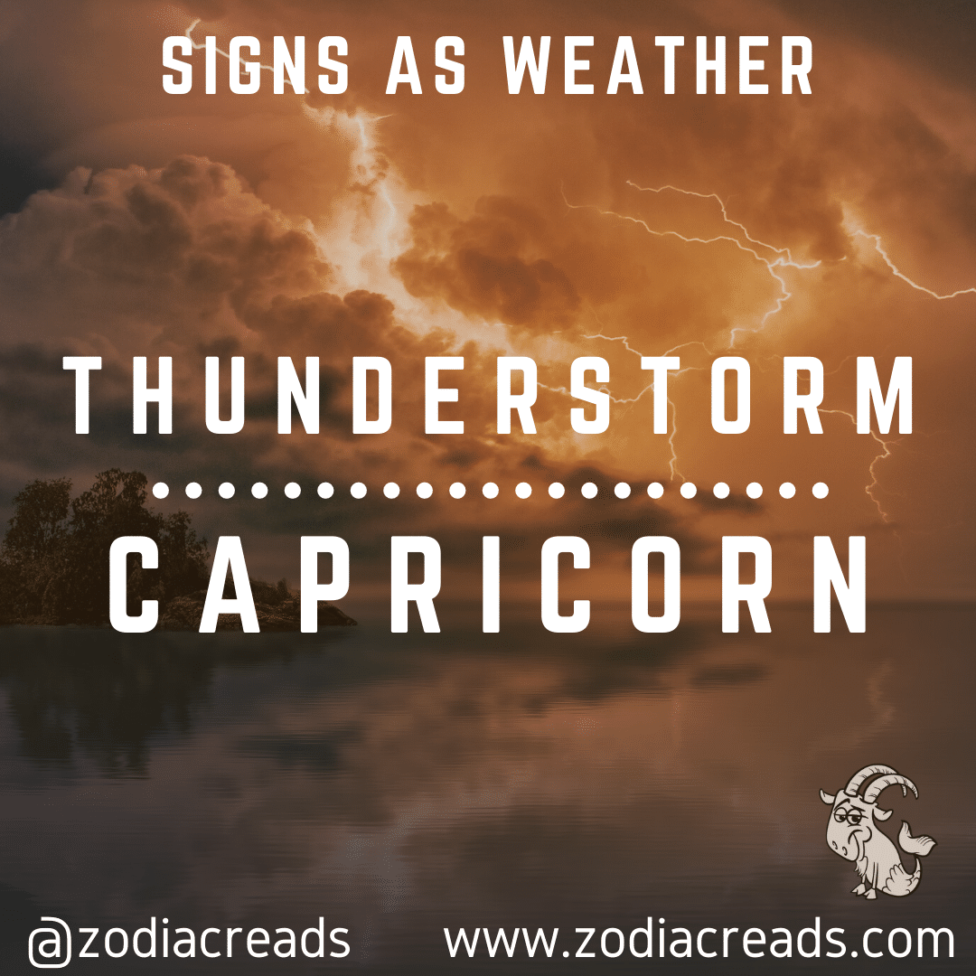 10 CAPRICORN AS THUNDERSTORM Signs as Weather Zodiacreads
