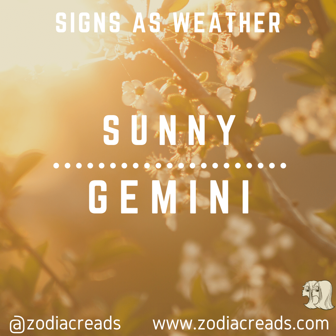 3 GEMINI AS SUNNY Signs as Weather Zodiacreads