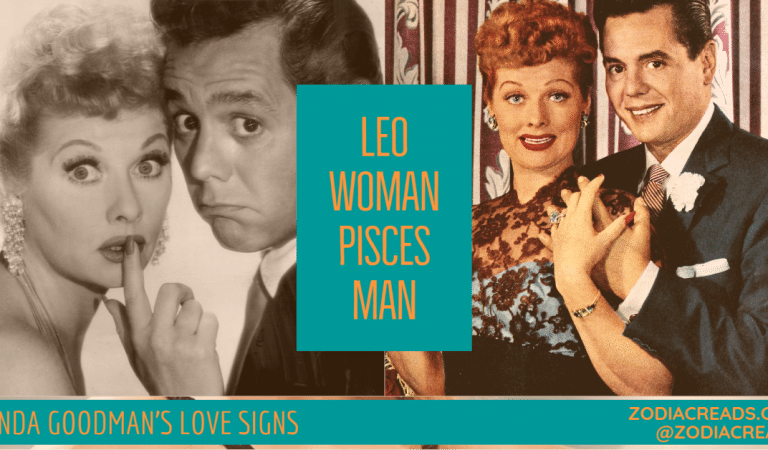Leo Woman and Pisces Man Compatibility From Linda Goodman's Love Signs