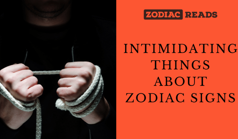 Intimidating things about zodiac signs