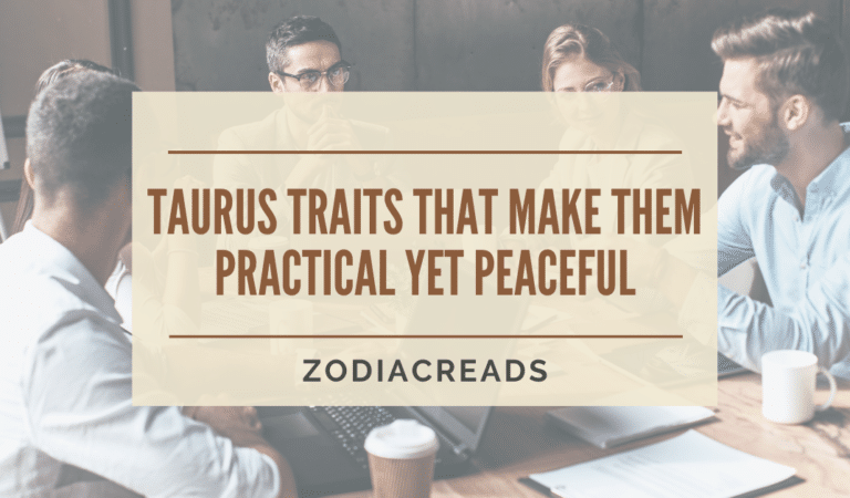 Taurus An Impeccable Combination of Practical and Peaceful Life..
