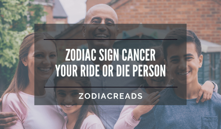 Zodiac Sign Cancer: A Ride or Die Friend or  Partner