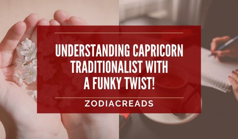 CAPRICORN TRAITS – THE TRADITIONALIST WITH FUNKY TWIST!